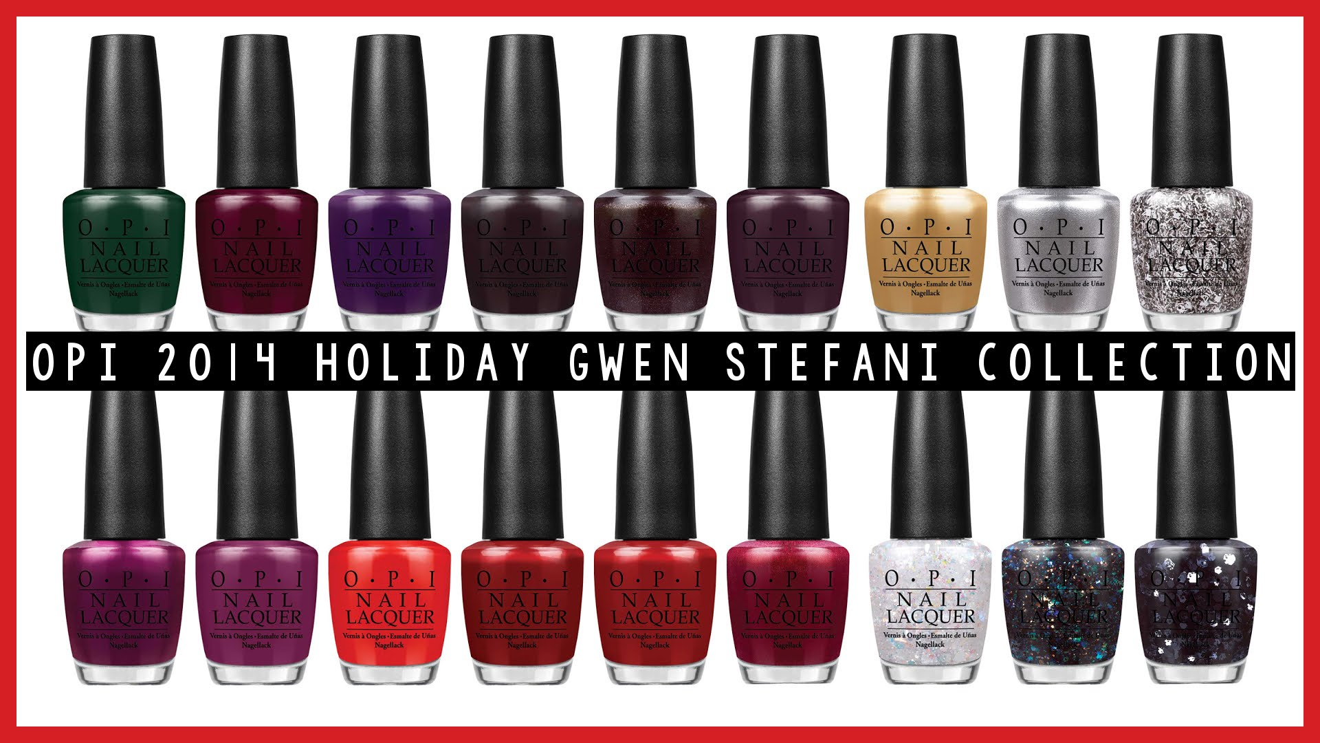 Get A Full Review And look Into Gwen Stefani\'s OPI Nail Collection!